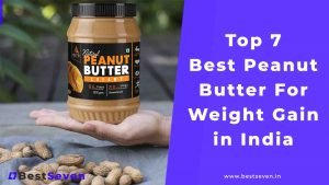 Best Peanut Butter For Weight Gain India