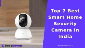 Best Smart Home Security Camera in India