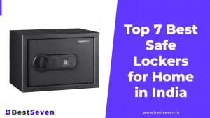 Top 7 Best Safe Lockers for Home in India [2021]
