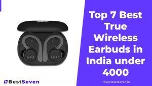 Top 7 Best True Wireless Earbuds in India under 4000